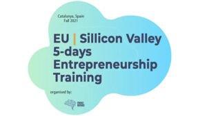 EU | Silicon Valley 5-days Entrepreneurship Training @ Barcelona, Spain