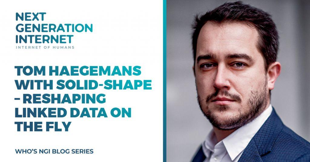 NGI - Tom Haegemans with Solid-Shape – Reshaping linked data on the fly
